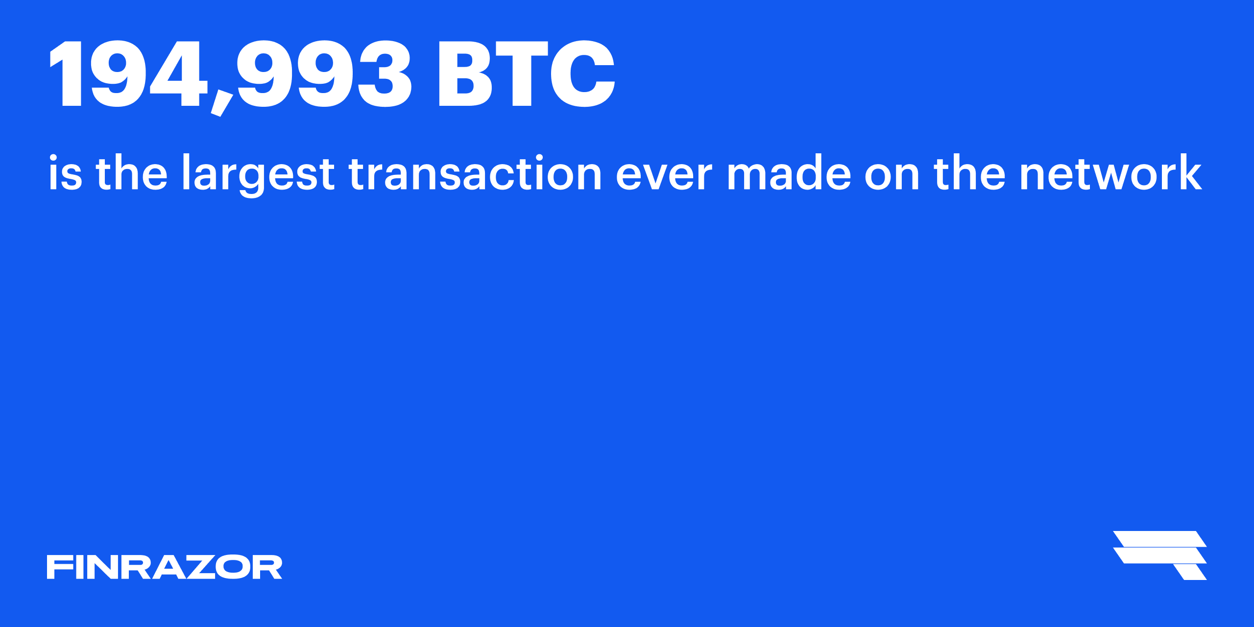 What's the size of the largest transaction ever made?